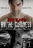 Bewitched by the darkness: Tome 1