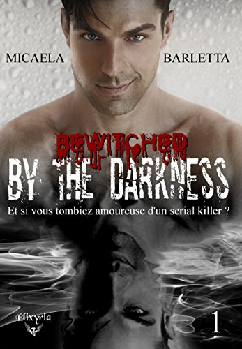 Bewitched by the darkness: Tome 1 par [Barletta, Micaela]