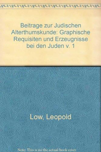 Beitrage zur Judischen Alterthumskunde: Graphische Requisiten und Erzeugnisse bei den Juden v. 1