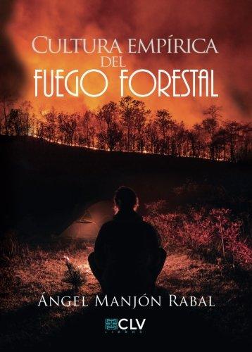 Cultura empírica del fuego forestal por Ángel Manjon Rabal