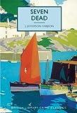 Seven Dead (British Library Crime Classics)