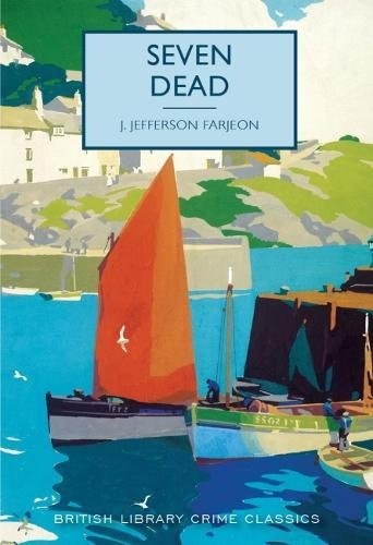 Seven Dead (British Library Crime Classics) (Fiction-autoren British)