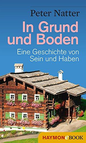 In Grund und Boden: Eine Geschichte von Sein und Haben (Ibele-Krimi 3)