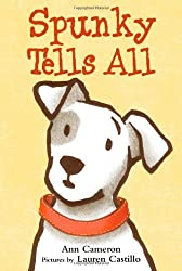 Spunky Tells All by Ann Cameron (2011-10-11)