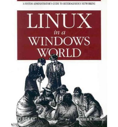[(Linux in a Windows World )] [Author: Roderick W. Smith] [Mar-2005]