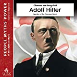 Adolf Hitler: Leader of the German Reich (People, Myths, Power Book 8) (English Edition)