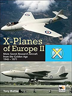 X-Planes of Europe II: Military Prototype Aircraft from the Golden Age (1902109481) | Amazon Products