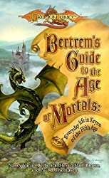 Bertrem's Guide to the Age of Mortals: Everyday Life in Krynn of the Fifth Age (A Dragonlance(r) Novel) by Nancy Varian Berberick (2000-10-01)