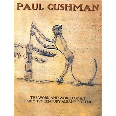 Paul Cushman: The Work and World of an Early 19th