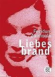 Liebesbrand: Roman - Feridun Zaimoglu