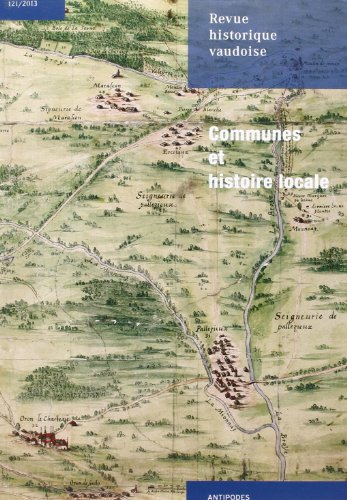 Revue historique vaudoise, N°121/2013 : Communes et histoire locale par David Auberson