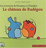 Les aventures de Pensatou et Têtanlère - Le château de Radégou : Avec livret d'accompagnement