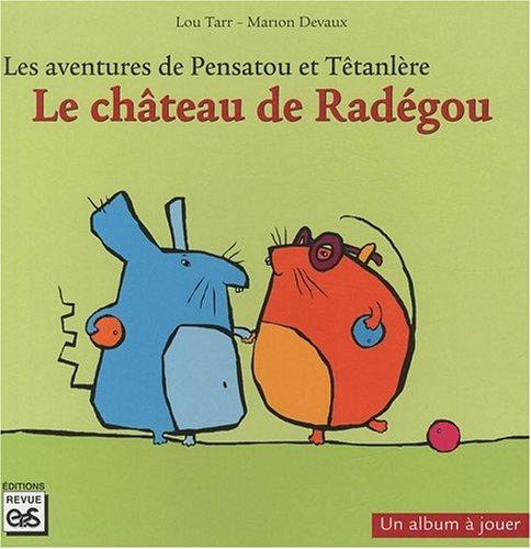 Les aventures de Pensatou et Têtanlère : Le château de Radégou : Avec livret d'accompagnement par Lou Tarr, Marion Devaux