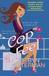 Cop a Feel by Robyn Peterman (2014-06-01)