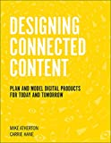 Designing Connected Content: Plan and Model Digital Products for Today and Tomorrow (Voices That Matter)