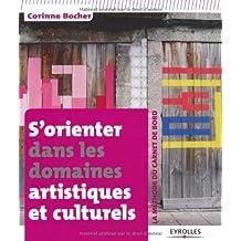 S'orienter dans les domaines artistiques et culturels : La méthode du carnet de bord de Corinne Bocher (3 février 2011) Broché