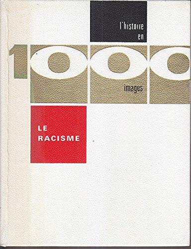 LE RACISME en 1000 images. Prf. De Pierre Paraf, avant-propos de Georges Balandier.