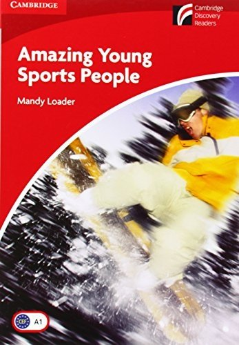Amazing Young Sports People Level 1 Beginner/Elementary (Cambridge Discovery Readers) 1st edition by Loader, Mandy (2012) Paperback