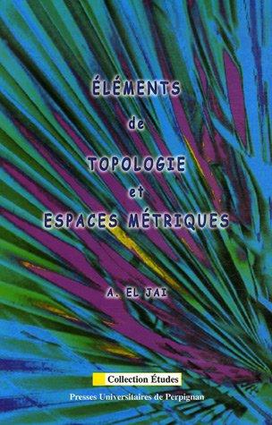 Eléments de topologie et espaces métriques par Abdelhaq El Jaï