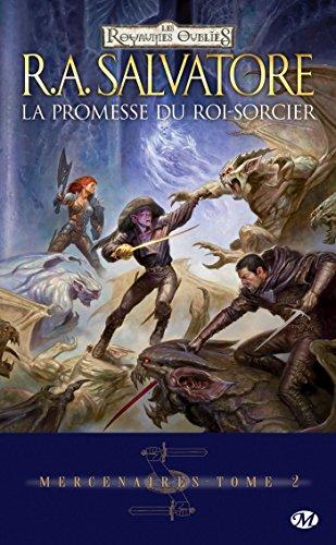 La Promesse du Roi-Sorcier: Mercenaires, T2 (Dungeons & Dragons)