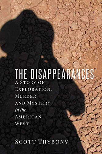 the-disappearances-a-story-of-exploration-murder-and-mystery-in-the-american-west