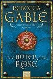 Buchinformationen und Rezensionen zu Die Hüter der Rose von Rebecca Gablé