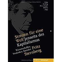 Streiten für eine Welt jenseits des Kapitalismus: Fritz Sternberg - Wissenschaftler, Vordenker, Sozialist