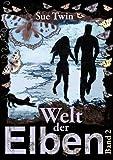 Welt der Elben (Band 2: Weltenriss, Götterwille, Herzblut) (Welt der Elben - Sammelband)