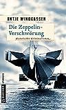 Die Zeppelin-Verschwörung: Kriminalroman (Historische Romane im GMEINER-Verlag)