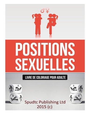 Positions sexuelles: Livre de coloriage pour adulte par Spudtc Publishing Ltd