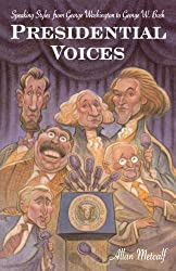 Presidential Voices: Speaking Styles from George Washington to George W. Bush by Allan Metcalf Professor (2004-07-14)
