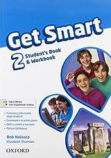 Get smart. Student's book-Workbook. Con espansione online. Con CD Audio. Per la Scuola media: 2