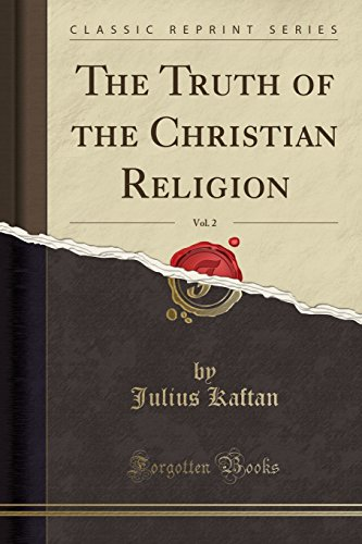 The Truth of the Christian Religion, Vol. 2 (Classic Reprint)