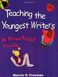 Teaching the Youngest Writers (Maupin House) by Marcia S. Freeman (2013-01-01)