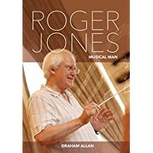 Roger Jones: Musical Man