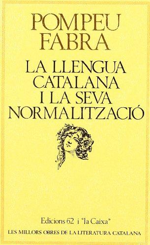 La llengua catalana i la seva normalització (Les millors obres de la literatura catalana)