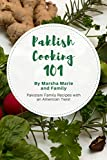 Produkt-Bild: Paklish Cooking 101: Pakistani Family Recipes with an American Twist (English Edition)