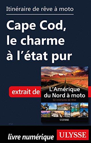 Descargar Libro Itinéraire de rêve à moto - Cape Cod, le charme à l'état pur de Collectif