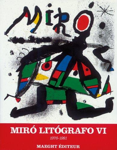 Joan Miró. Litógrafo. Vol. VI: 1976-1981 (Obras completas)