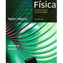 Física para la ciencia y la tecnología, Vol. 1A: Mecánica, 6ª Edicion