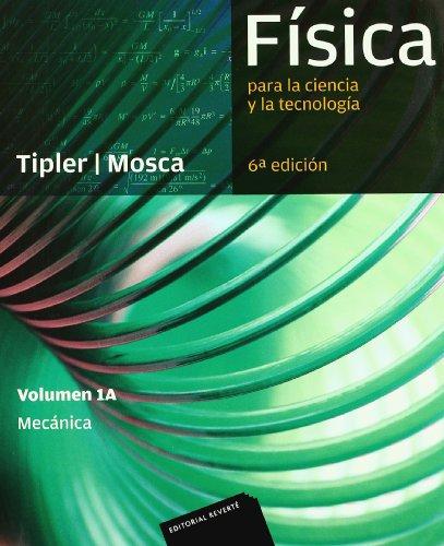 Física para la ciencia y la tecnología. Vol.1A: (mecánica) por PAUL A. TIPLER