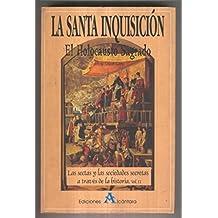 La Santa Inquisicion: El holocausto sagrado