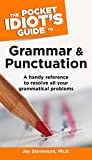 The Pocket Idiot's Guide to Grammar and Punctuation (Pocket Idiot's Guides (Paperback))