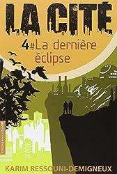 La Cité, Tome 4 : La dernière éclipse