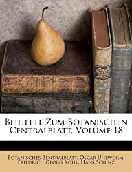 Beihefte Zum Botanischen Centralblatt, Volume 18
