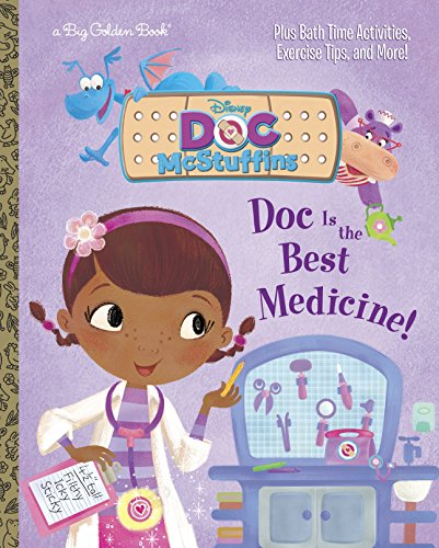 Doc Is the Best Medicine! (Doc McStuffins: Big Golden Books)