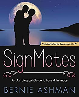 SignMates: An Astrological Guide to Love & Intimacy by [Ashman, Bernie]