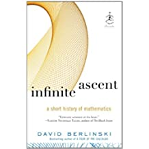 Infinite Ascent: A Short History of Mathematics (Modern Library Chronicles Series)