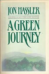 A Green Journey by Jon Hassler (1984-12-01)