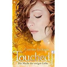Touched, Die Macht der ewigen Liebe